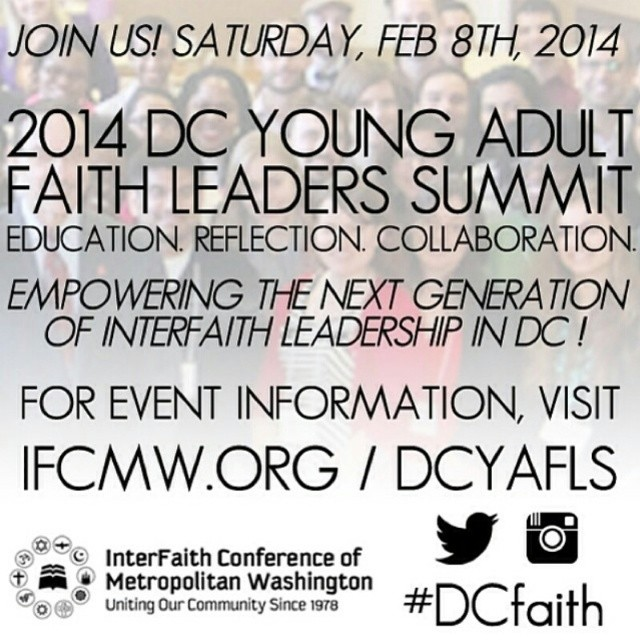 Join the 2014 DC Young Adult Faith Leaders Summit by registering at http://ifcmw.org/dcyafls