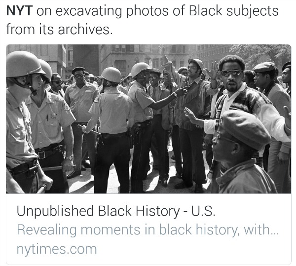 "Tweet screenshot: ""NYT on excavating photos of Black subjects from its archives."" —@mackenzian 