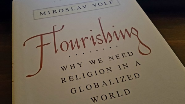Book cover: Miroslav Volf, Flourishing: Why we need religion in a globalized world