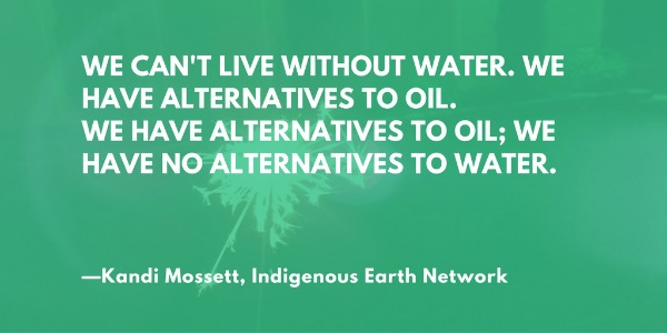 We can't live without water. We have alternatives to oil. We have alternatives to oil; we have no alternatives to water. —Kandi Moss, Indigenous Earth Network of Turtle Island #NoDAPL